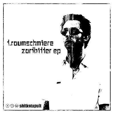 T.Raumschmiere - Zartbitter - EP