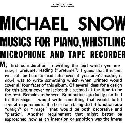 Michael Snow - Musics For Piano, Whistling, Microphone And Tape Recorder
