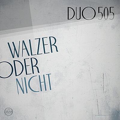 Duo 505 - Walzer Oder Nicht