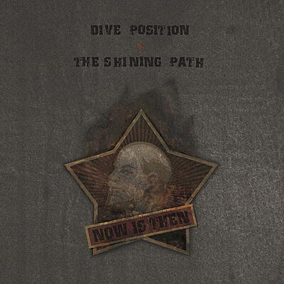 Dive Position / The Shining Path - Now Is Then