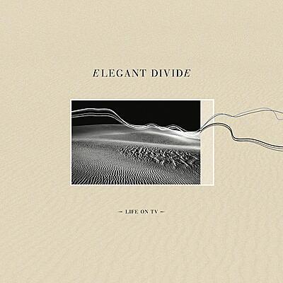 Elegant Divide - Life On TV