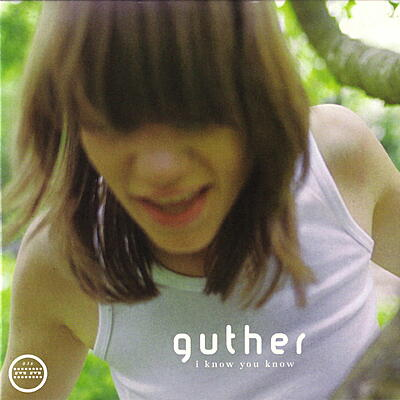 Guther - I Know You Know