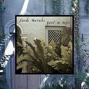 Sarah Davachi - Gave In Rest
