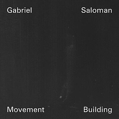Gabriel Saloman - Movement Building Vol.1 - 3