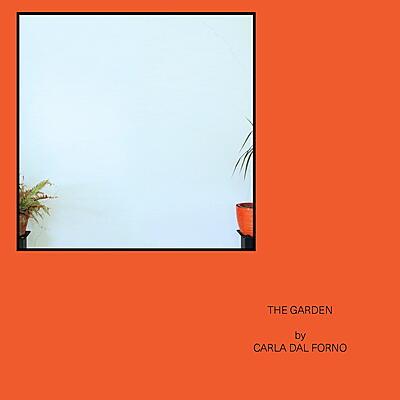 Carla dal Forno - The Garden