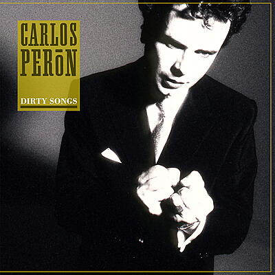 Carlos Peron - Dirty Songs