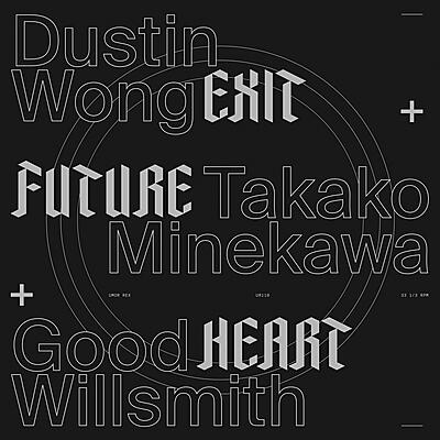 Dustin Wong + Takako Minekawa + Good Willsmith - Exit Future Heart