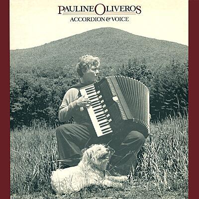 Pauline Oliveros - Accordion & Voice