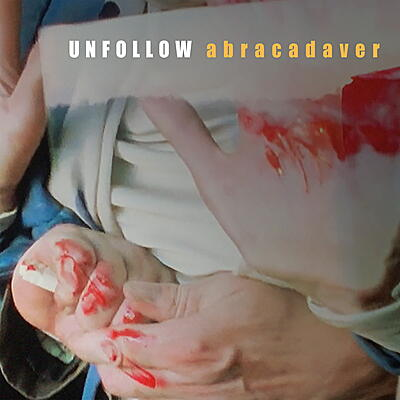 Unfollow - Abracadaver