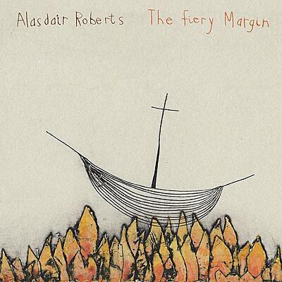 Alasdair Roberts - The Fiery Margin