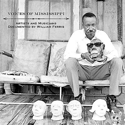 Various Artists - Voices Of Mississippi: Artists And Musicians Documented By William Ferris