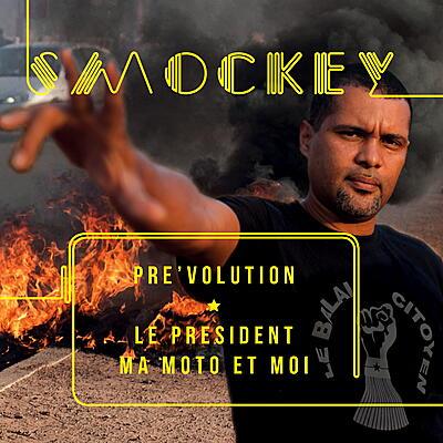 Smockey - Pre'volution - Le Président, Ma Moto Et Moi