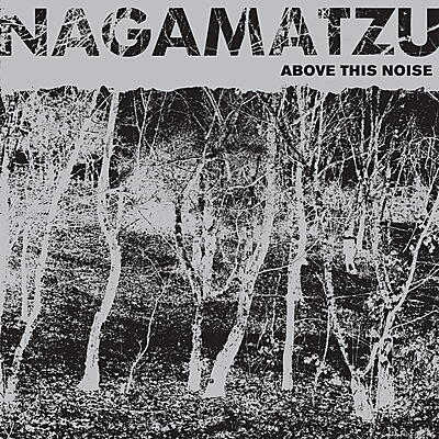 Nagamatzu - Above This Noise