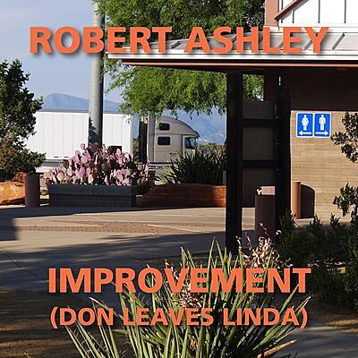 Robert Ashley - Improvement (Don Leaves Linda)