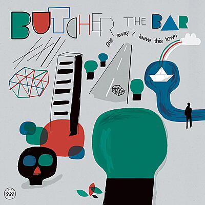 Butcher the Bar - Get Away/ Leave This Town