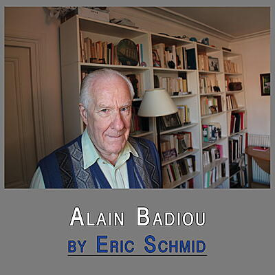 Eric Schmid - Alain Badiou