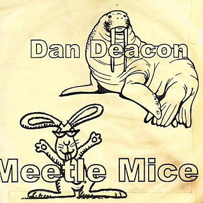 Dan Deacon - Meetle Mice