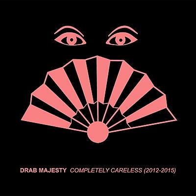 Drab Majesty - Completely Careless (2012 - 2015)