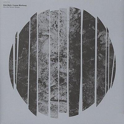 Kim Myhr / Lasse Marhaug - On The Silver Globe