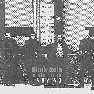 Black Rain - Metal Rain 1989 - 1993
