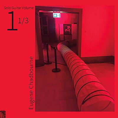 Eugene Chadbourne - Solo Guitar Vol. 1 1/3