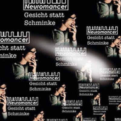 Neuromancer - Gesicht Statt Schminke