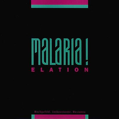 Malaria! - Elation