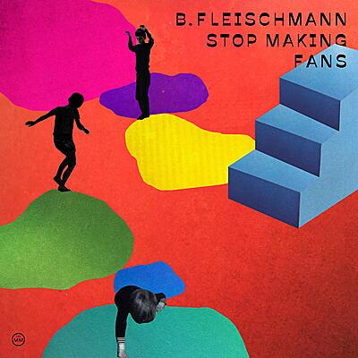 B. Fleischmann - Stop Making Fans