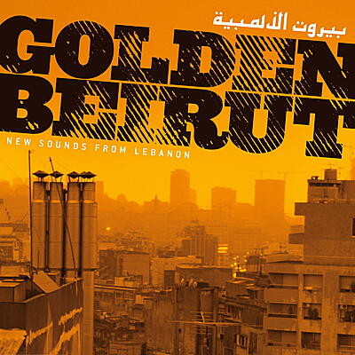 Various Artists - Golden Beirut – New Sounds From Lebanon