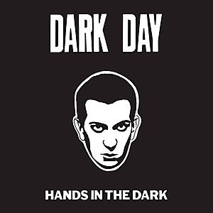 Dark Day - Hands In The Dark