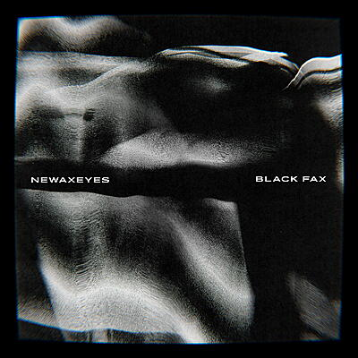 Newaxeyes - Black Fax