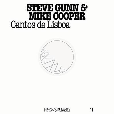 Steve Gunn & Mike Cooper - FRKWYS Vol. 11: Cantos de Lisboa