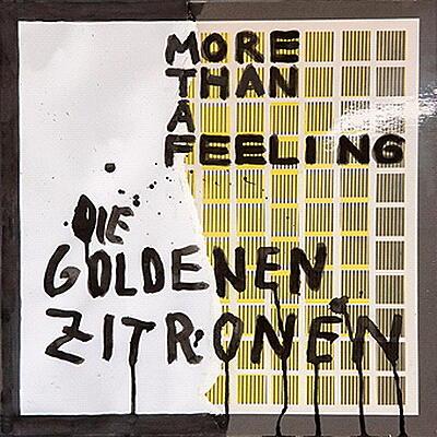 Die Goldenen Zitronen - More Than A  Feeling