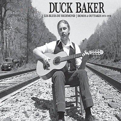 Duck Baker - Les Blues Du Richmond: Demos & Outtakes 1973-1979
