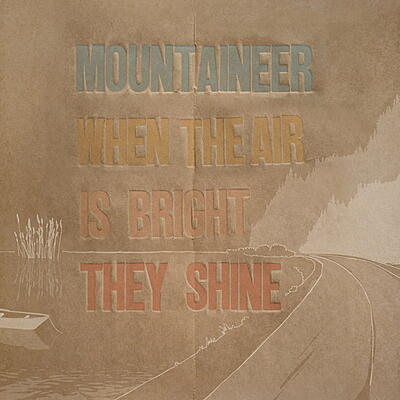 Mountaineer - When The Air Is Bright They Shine