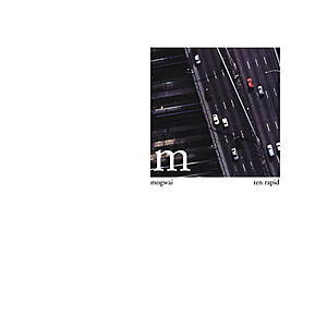 Mogwai - Ten Rapid (Collected Recordings 96-97)