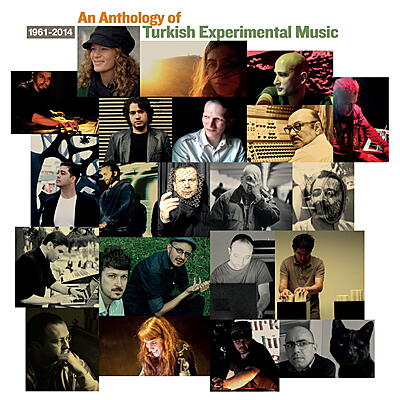 Various Artists - Anthology of Turkish Experimental Music 1961 - 2014