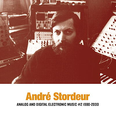 André Stordeur - Analog and Digital Electronic Music #2 (1980 - 2000)