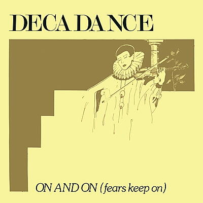 Decadance - On and On (Fears Keep On)