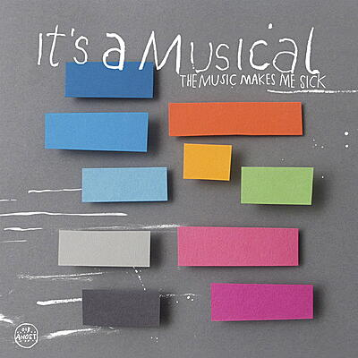 It's A Musical - The Music Makes Me Sick / Lazy