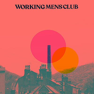 Working Men's Club - Bad Blood / Surburban Heights