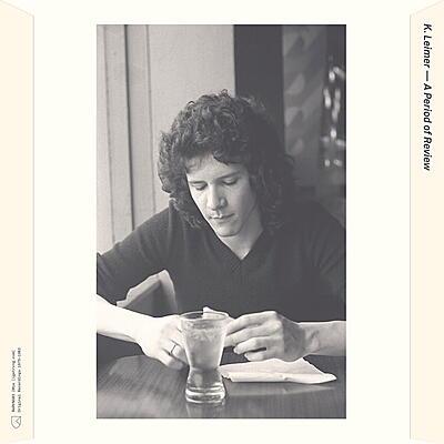 K. Leimer - A Period of Review (Original Recordings: 1975 - 1983)