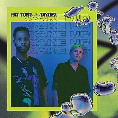 Fat Tony and Taydex - Wake Up