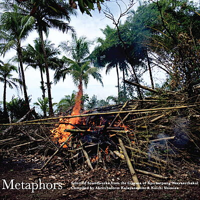 Various Artists - Metaphors - Selected Soundworks From The Cinema Of Apichatpong Weerasethakul