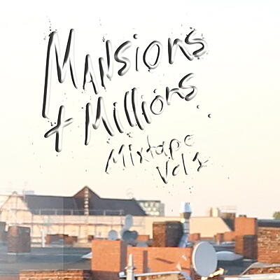 Various Artists - Mansions and Millions Mixtape Vol. I