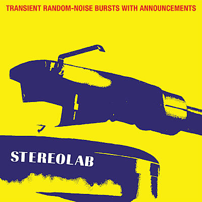 Stereolab - Transient Random-Noise Bursts With Announcements (Expanded Edition)