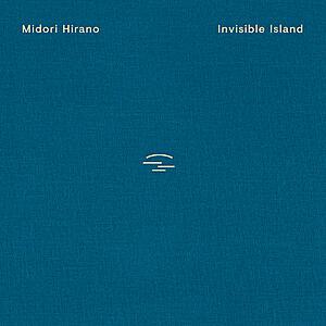Midori Hirano - Invisible Island