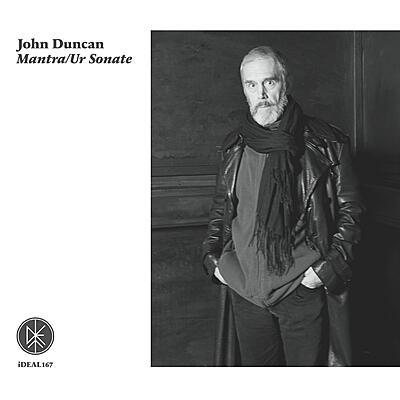 John Duncan - Mantra / Ur-Sonate