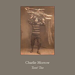 Charlie Morrow - Toot! Too