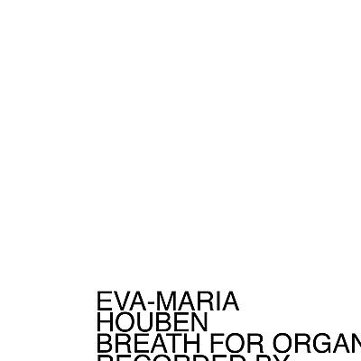 Eva-Maria Houben - Breath For Organ